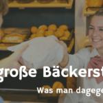 Das große Bäckersterben - aufwachen, Ihr Bäckersleut!