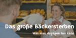 Das große Bäckersterben – aufwachen, Ihr Bäckersleut!