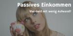 Passive Income – Das Geld Perpetuum Mobile? Ein kritischer Kommentar…