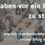 Erfolgreicher Projektstart mit standardisierten Prozessen