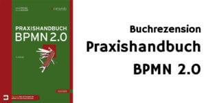 Praxisbuch BPMN Rezension