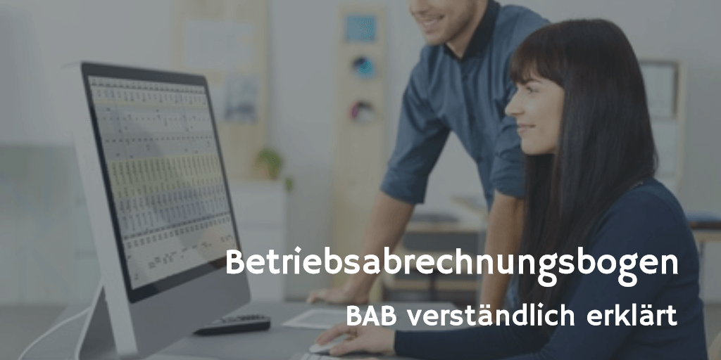 Was Ist Der Betriebsabrechnungsbogen Der Bab Verständlich Erklärt