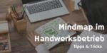 Mindmap erstellen und Mindmap Werkzeuge im Handwerksbetrieb