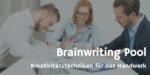 Kreativität und Kreativitätstechniken im Handwerk – Der Brainwriting Pool