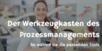 Werkzeuge für Prozessmanagement