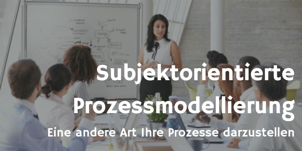 Subjektorientiere Prozessmodellierung