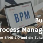 Der Hype um BPMN 2.0 und die Zukunft der EPK