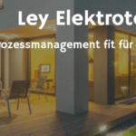 Ley Elektrotechnik: mit Prozessmanagement fit für die Zukunft