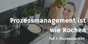 Prozessmanagement ist wie Kochen 1