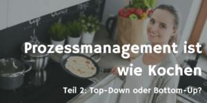 Prozessmanagement ist wie Kochen 2
