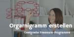 Apache Open Office – Freeware zur Erstellung von Organigrammen