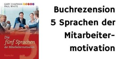 5 Sprachen der Mitarbeitermotivation Rezension