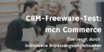 mcn Commerce – eine nutzerfreundliche CRM-Lösung