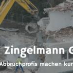 Zingelmann Gruppe - Die Abbruchprofis machen kurze Prozesse
