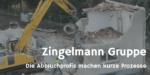 Zingelmann Gruppe – Die Abbruchprofis machen kurze Prozesse