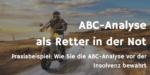 ABC Analyse kann Sie vor Insolvenz retten! Ein Praxisbeispiel