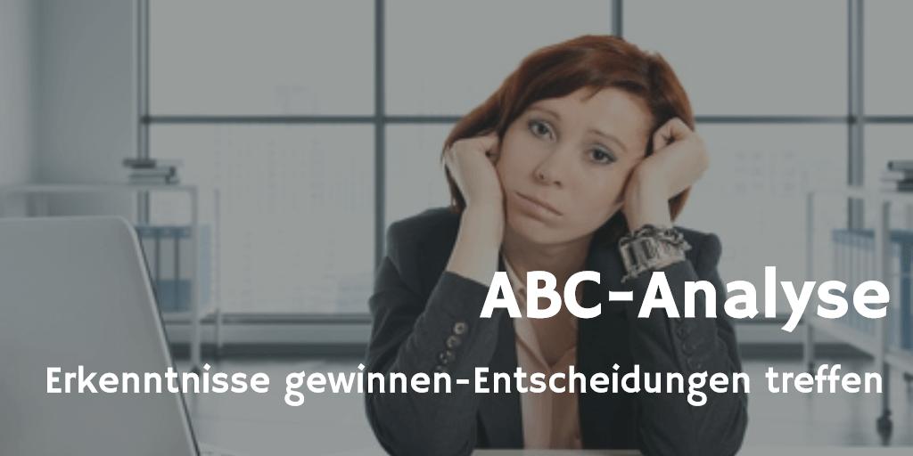 ABC-Analyse Erkenntnisse gewinnen Entscheidungen treffenABC-Analyse Erkenntnisse gewinnen Entscheidungen treffen