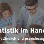 Varianz, Standardabweichung und Co. - statistische Grundlagen für kleine Unternehmen