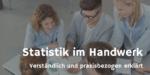 Varianz, Standardabweichung und Co. – statistische Grundlagen für kleine Unternehmen