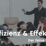 Effizienz und Effektivität - was ist was? Definitionen & Tipps