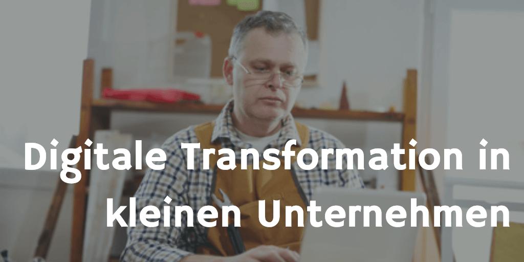 Digitale Transformation in kleinen Unternehmen