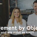 Management by Objectives - Was ist das und wie nützt es KMU´s?