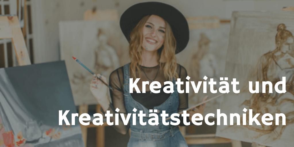 Kreativität und Kreativitätstechniken
