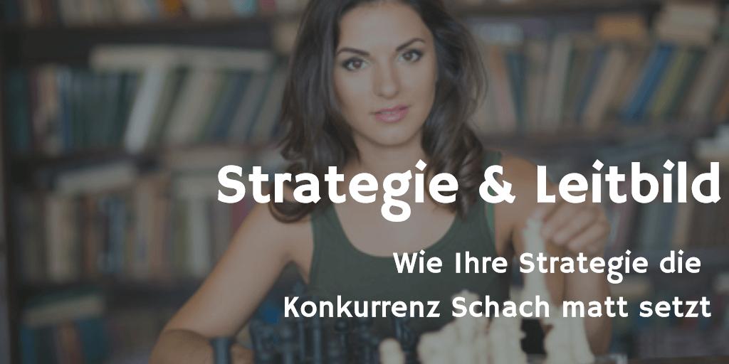Strategie und Leitbild