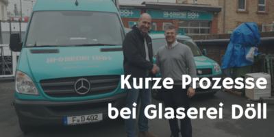 Prozessmanagement bei der Glaserei Döll mit der Unternehmensberatung Axel Schröder