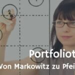 Portfoliotheorie – Bündeln und Streuen für beste Ergebnisse