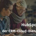 Hubspot – CRM-Software für jeden!