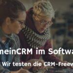 Der CRM-Software-Test: Ist meinCRM das richtige für mich?