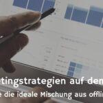 Print- und Digitalwerbung – Marketingkanäle mit Kraft und Relevanz