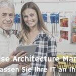 Enterprise Architecture Management – stimmt Ihre IT-Strategie?