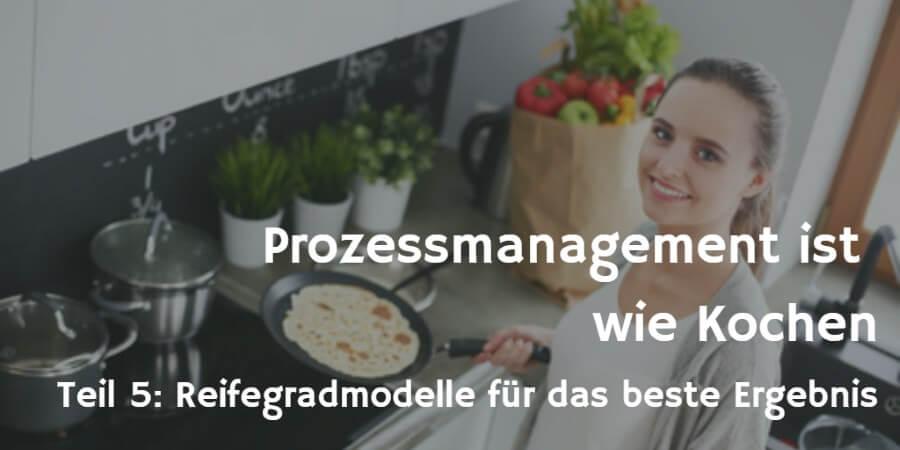 Prozessmanagement Teil5 Reifegradmodell