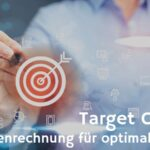 Target Costing – Preiskalkulation von hinten nach vorne