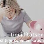 Liquiditätsengpass – Definition und richtige Kommunikation