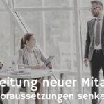 Einarbeitung neuer Mitarbeiter – Aufbau und Kosten