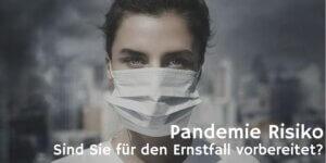 Das Bild zeigt eine Frau mit Mundschutz vor düsterem Hintergrund einer Stadt. Die Schrift lautet: Pandemie Risiko. Sind Sie für den Ernstfall vorbereitet?