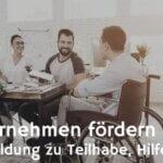 Unternehmen fördern Teilhabe – Fortbildung zur Inklusion